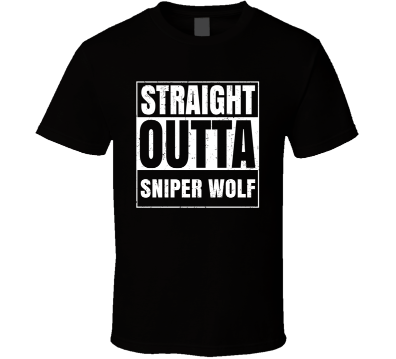 Straight Outta Sniper Wolf Favorite Video Game Character Cool Parody T Shirt Distressed