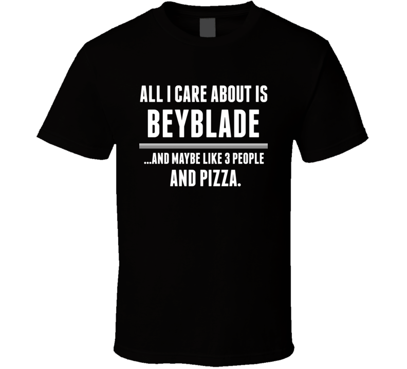 Beyblade All I Care About Is Video Game Fan T Shirt
