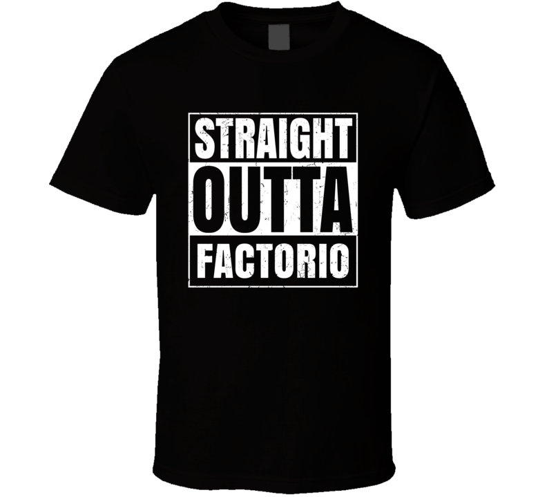 Straight Outta Factorio Favorite Video Game Cool Parody T Shirt Distressed