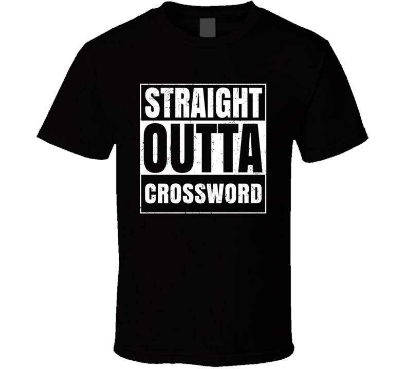 Straight Outta Crossword Favorite Video Game Cool Parody T Shirt Distressed