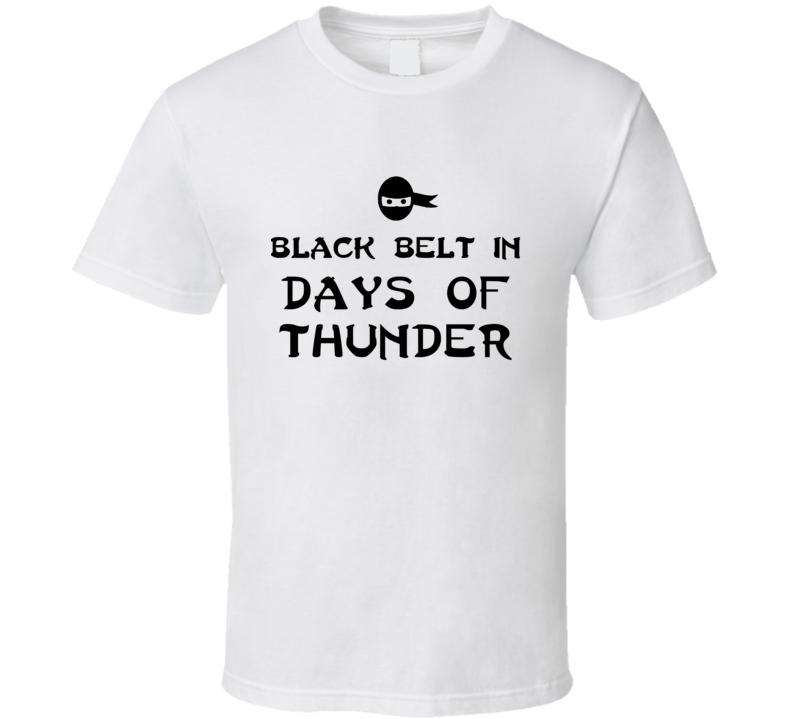 Black Belt In Days Of Thunder Funny Video Game T Shirt