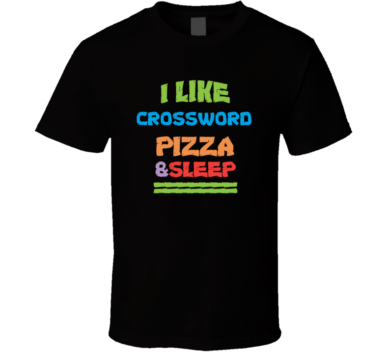 I Like Pizza Sleep And Crossword Favorite Video Game Cool T Shirt