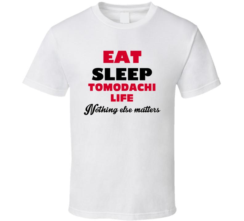 Eat Sleep Tomodachi Life Favorite Video Game T Shirt