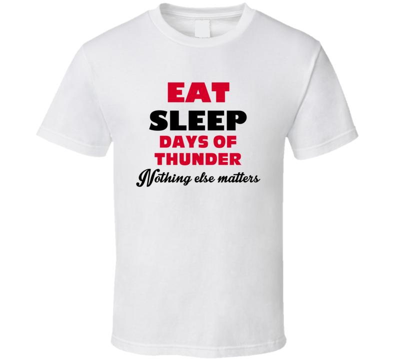 Eat Sleep Days Of Thunder Favorite Video Game T Shirt