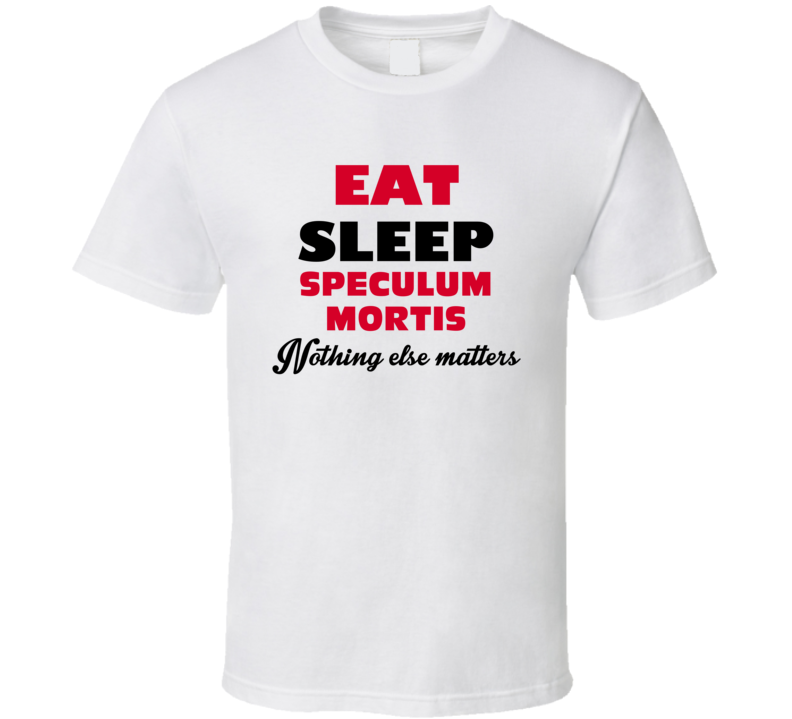 Eat Sleep Speculum Mortis Favorite Video Game T Shirt