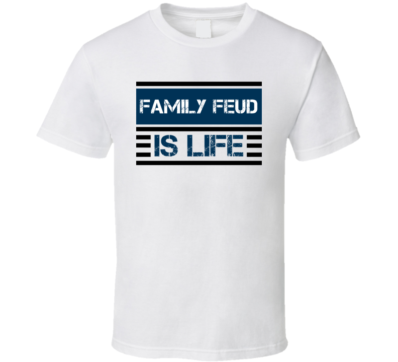 Family Feud Is Life Cool Video Game T Shirt