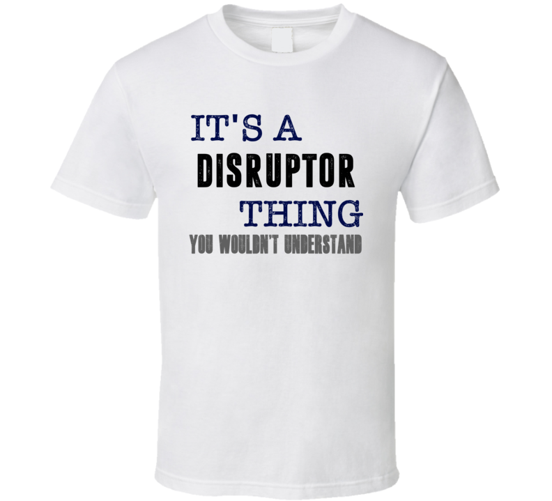 It's A Disruptor Thing You Wouldn't Understand Cool Fan Favorite Video Game T Shirt