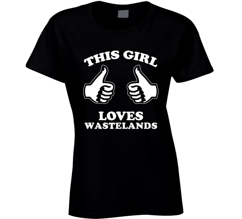 This Girl Loves Wastelands Popular Video Game Fan Cool T Shirt