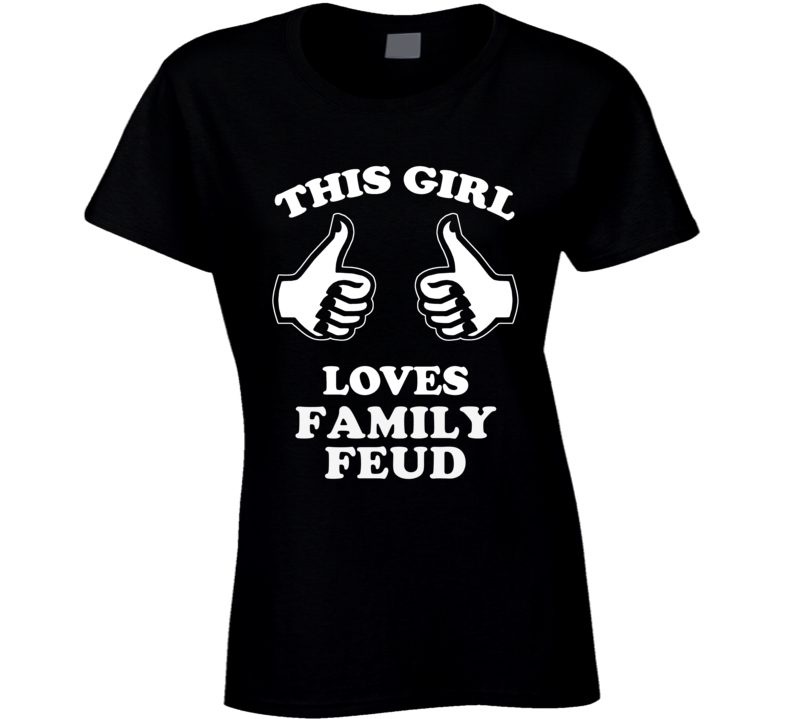 This Girl Loves Family Feud Popular Video Game Fan Cool T Shirt