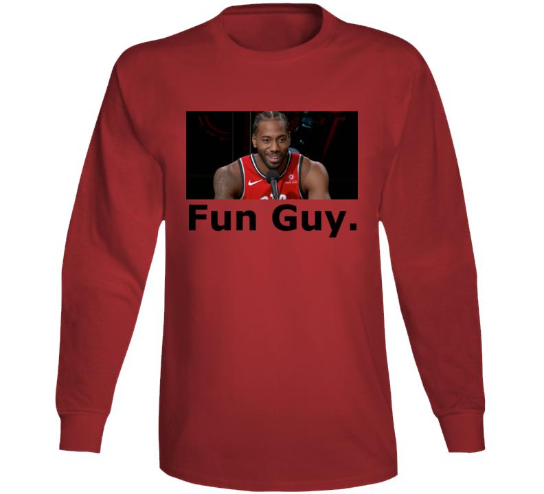 Kawhi Fun Guy.  T Shirt Long Sleeve