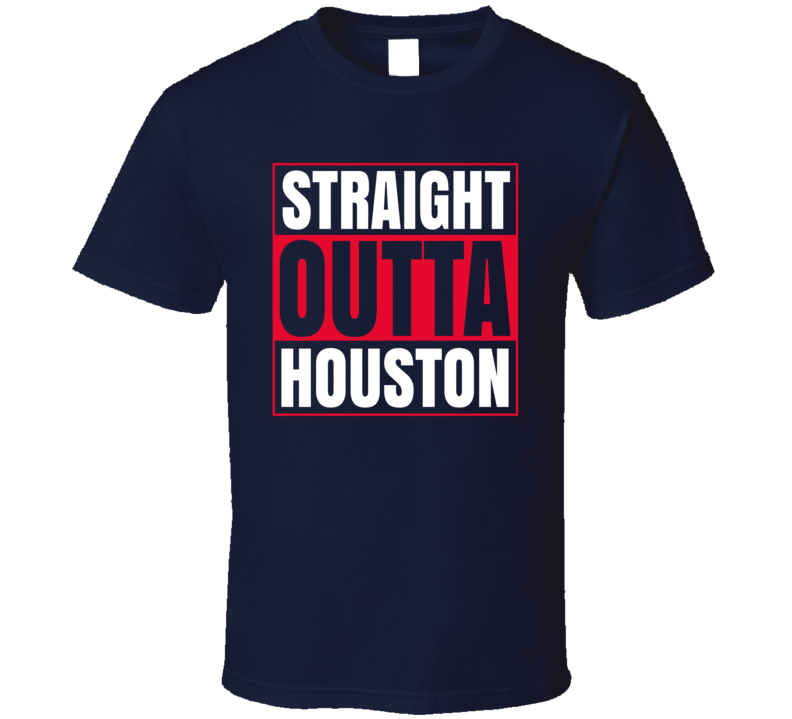 Straight Outta Houston  T Shirt