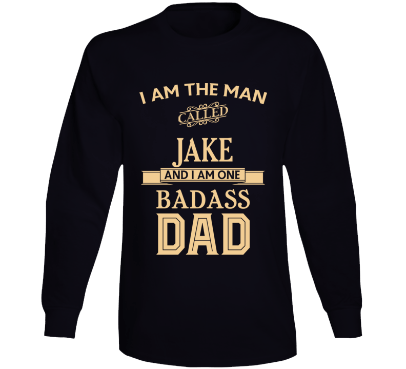 Jake Dad Fathers Day Gift Funny Long Sleeve