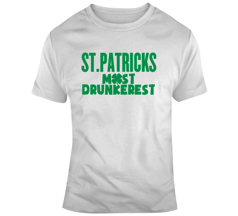 St Patricks Day Most Drunk Funny Irish Joke T Shirt