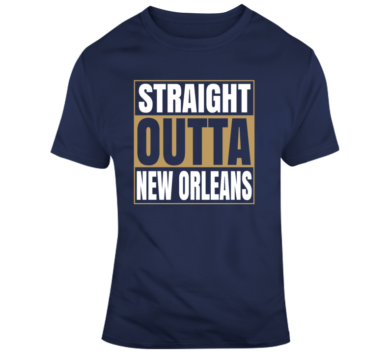 Straight Outta New Orleans United States Fun T Shirt