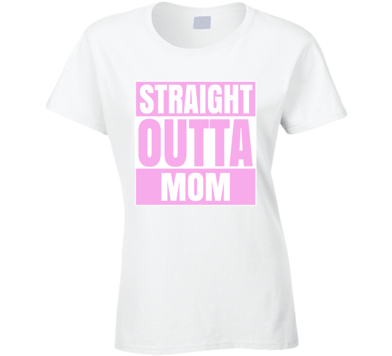 Straight Outta Mom Funny Girl T Shirt