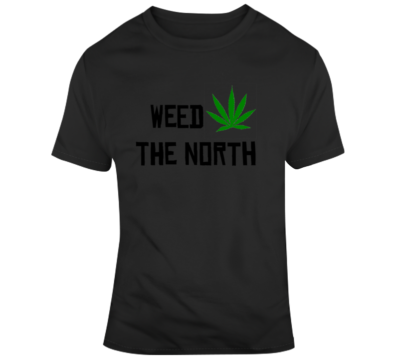 Weed The North Funny Cannabis Smoker Toronto Raptors Nba Basketball Fan Gift T Shirt