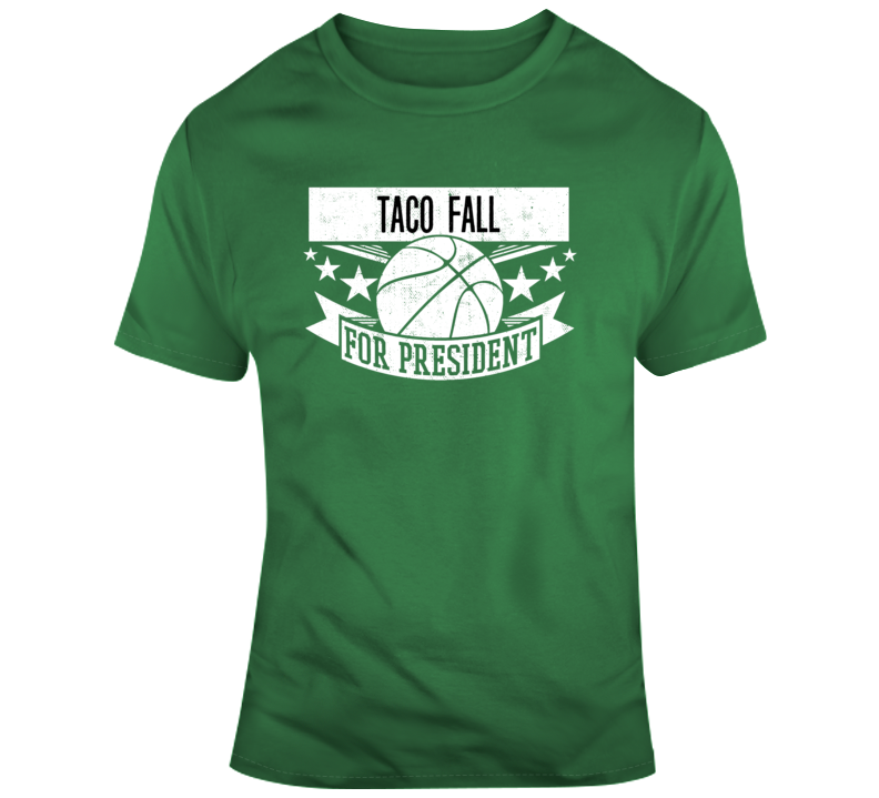 Taco Fall For President Funny Boston Celtics Nba Basketball Fan Gift T Shirt