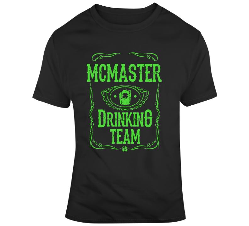 Mcmaster University Drinking Team Funny Canadaian University Joke Gift T Shirt