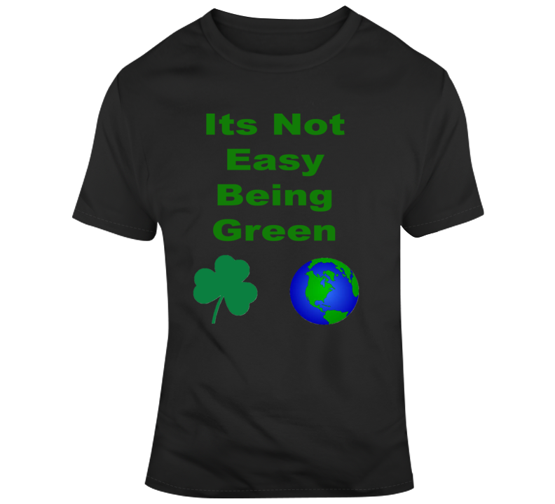 Its Not Easy Being Green Kermit The Frog Song Irish Environment Lover Gift T Shirt