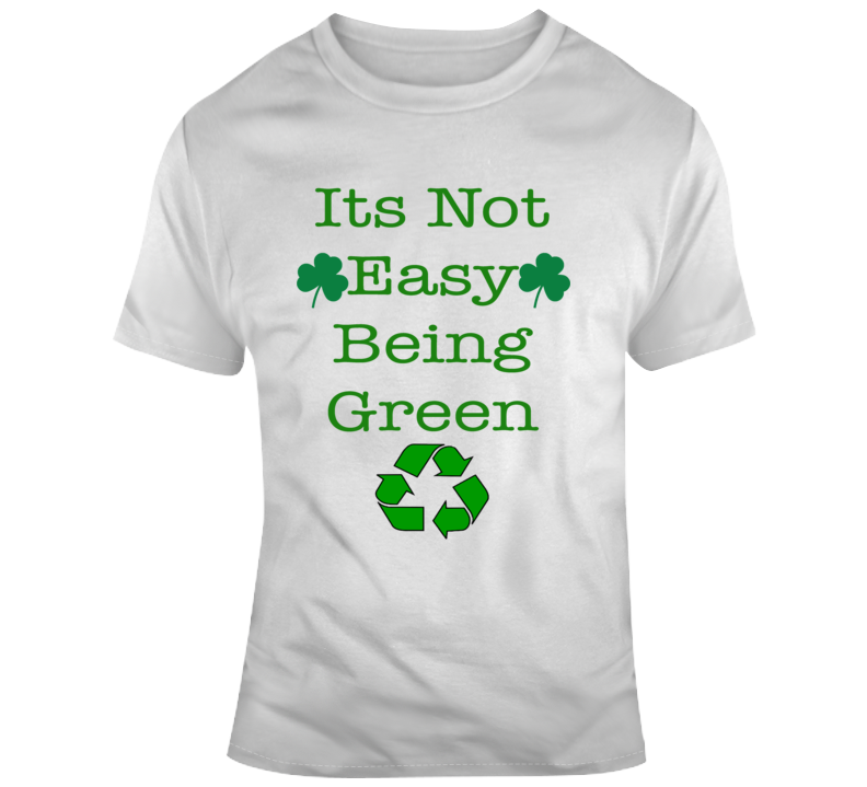 Its Not Easy Being Green Funny Kermit The Frog Irish Recycle T Shirt