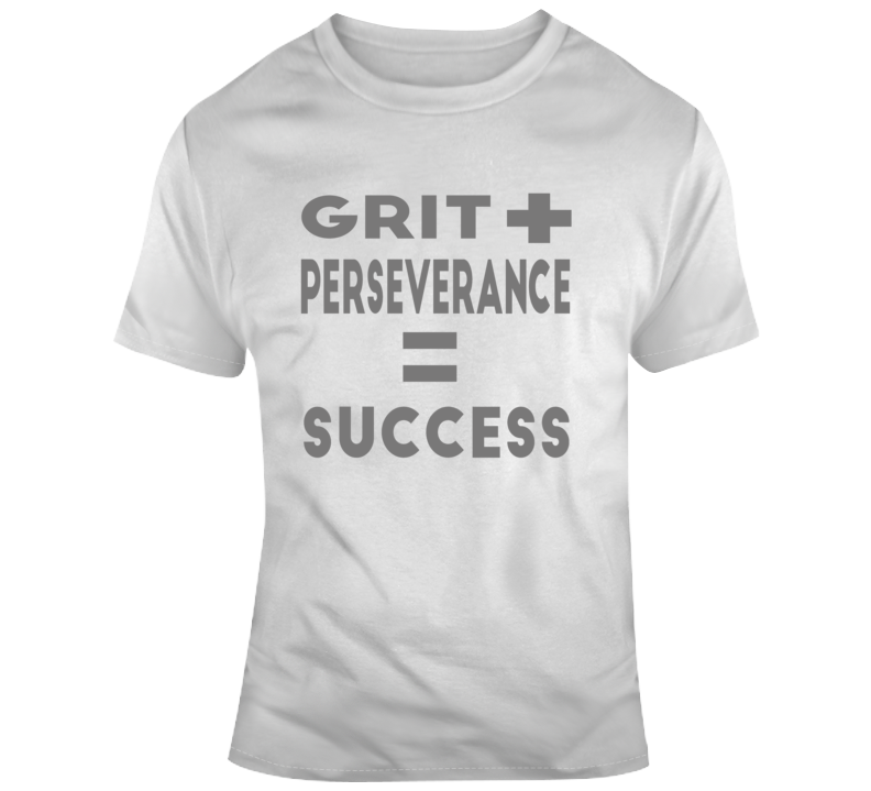Grit Plus Perseverance Equals Success Hardworker Gym Lover Gift T Shirt