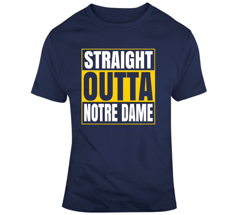 Straight Outta Notre Dame Fighting Irish College Football Fan Gift T Shirt