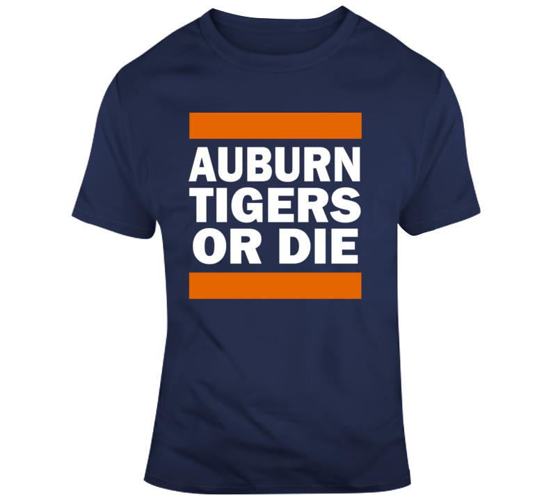 Auburn Tigers Or Die College Football Ncaaf Fan Gift T Shirt