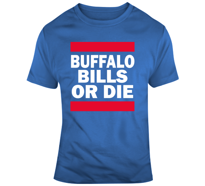 Buffalo Bills Or Die Nfl Football Fan Gift T Shirt