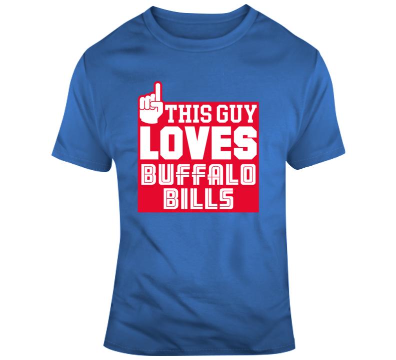 This Guy Loves Buffalo Bills Nfl Football Fan Gift T Shirt