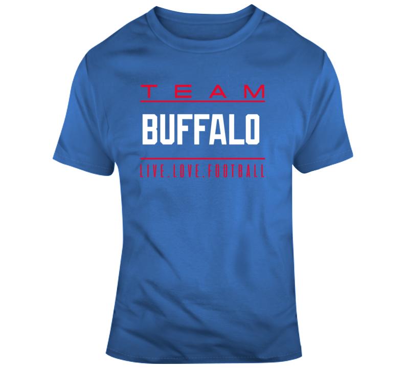 Team Buffalo Live Love Football Nfl Fan Gift T Shirt