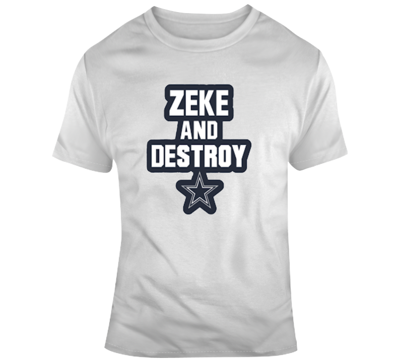 Zeke And Destroy Ezekiel Elliott Dallas Cowboys Nfl Football Fan Gift T Shirt