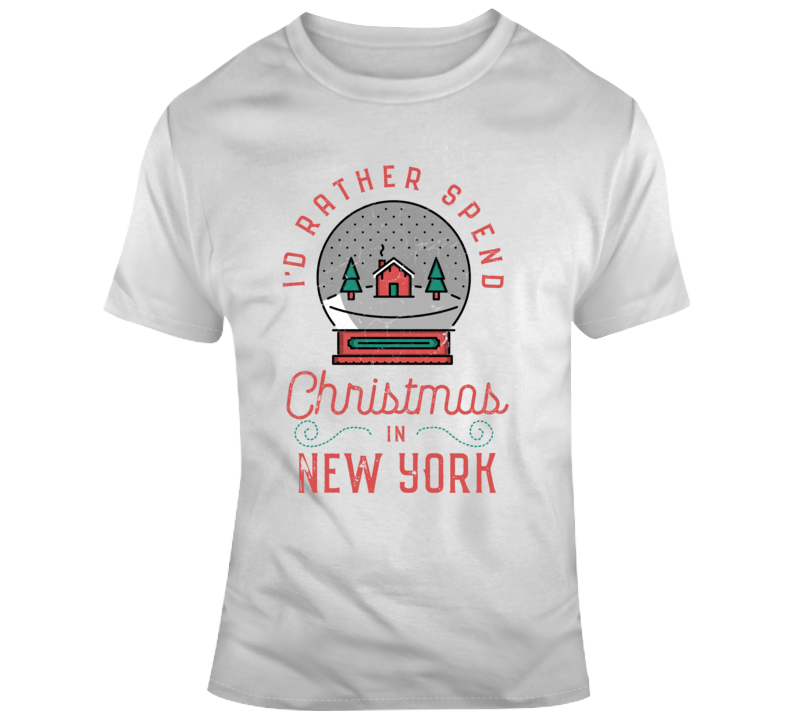 Id Rather Spend Christmas In New York Holiday Xmas American Gift T Shirt