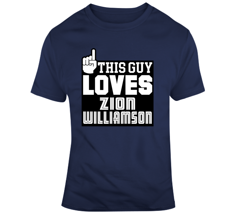 This Guy Loves Zion Williamson Funny New Orleans Pelicans Nba Basketball Fan Gift T Shirt