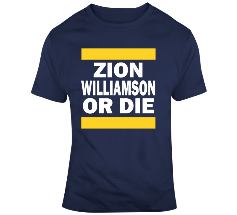 Zion Williamson Or Die Funny New Orleans Pelicans Nba Basketball Fan Gift T Shirt