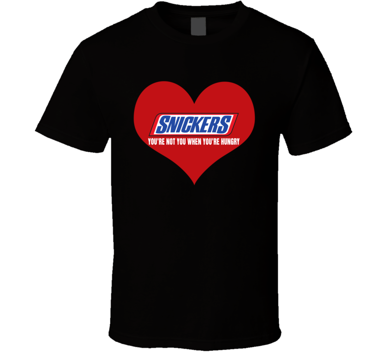Snickers bar your not you when you're hungry Heart candy bar fan gift t shirt