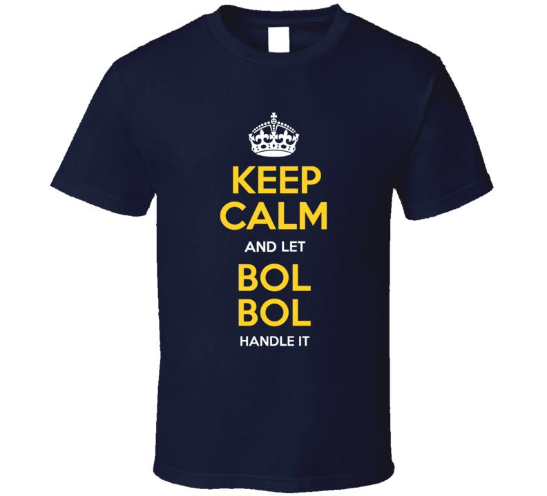 Keep Calm And Let Bol Bol Handle It Denver Nuggets Nba Basketball Fan Gift T Shirt