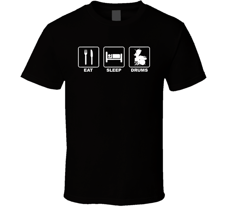 Eat Sleep Drums Drummer T Shirt