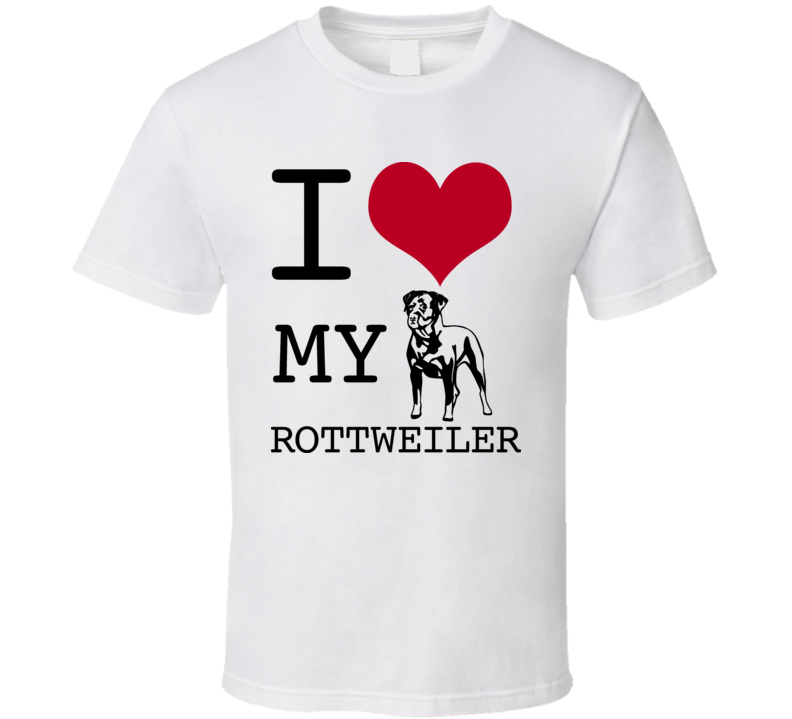 I Love My Rottweiler Dog T Shirt