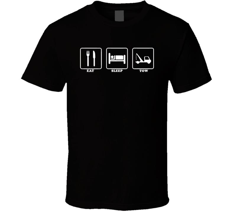 Eat Sleep Tow  Truck Driver Trucker T Shirt