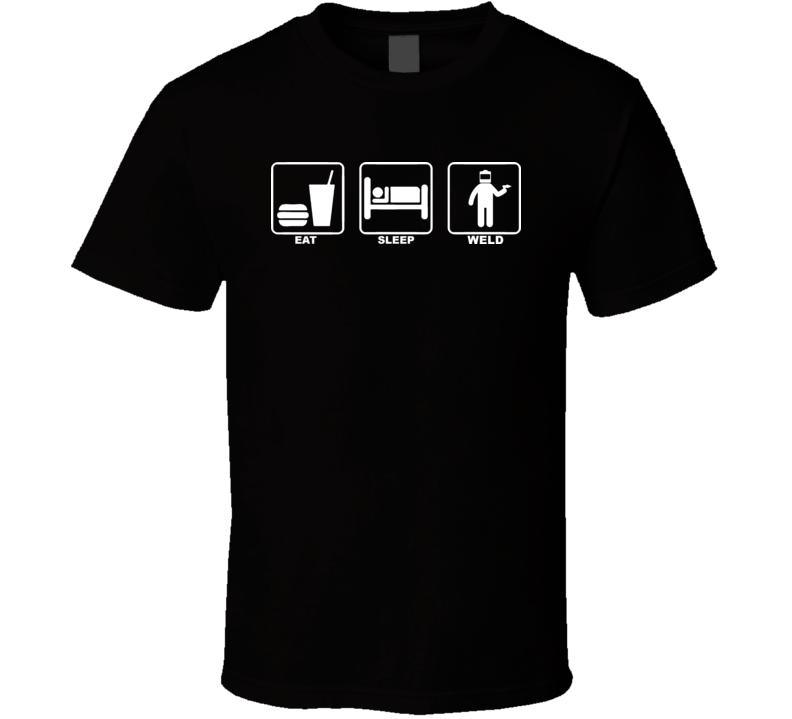 Welder Eat Sleep Weld Welding T Shirt