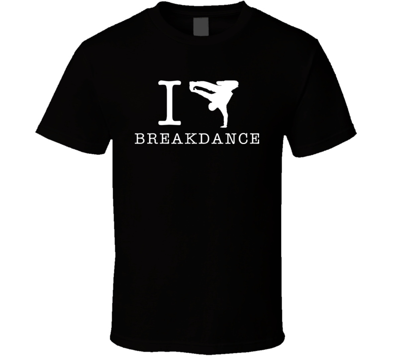 I Heart Breakdance Rap Hip Hop Beat Street T Shirt