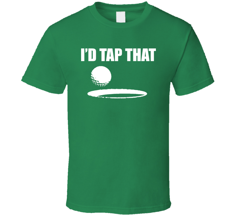 Golf Funny Id Tap That T Shirt