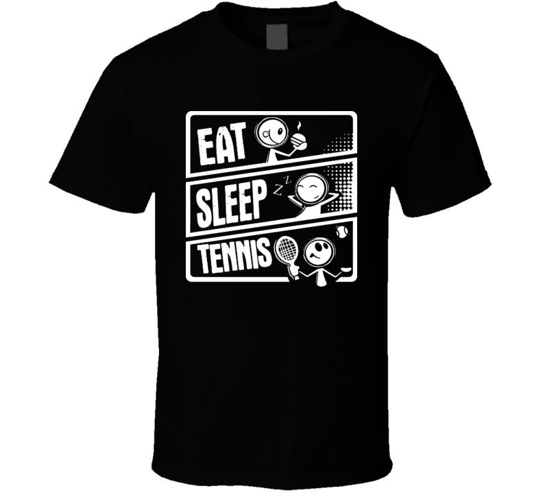 Eat Sleep Tennis T Shirt