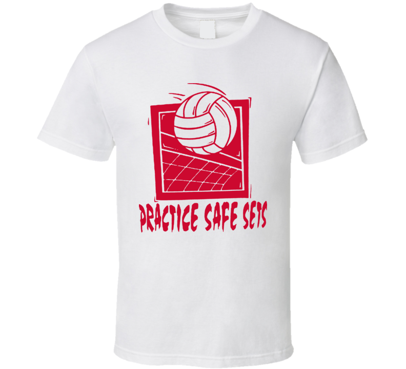 Practice Safe Sets Funny Volleyball T Shirt