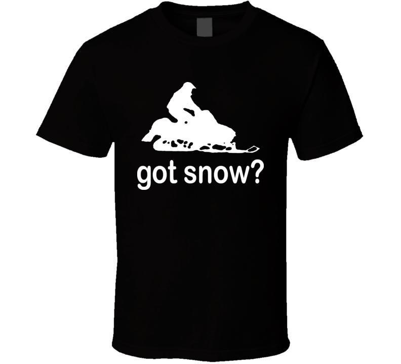 Got Snow Snow Mobiling T Shirt