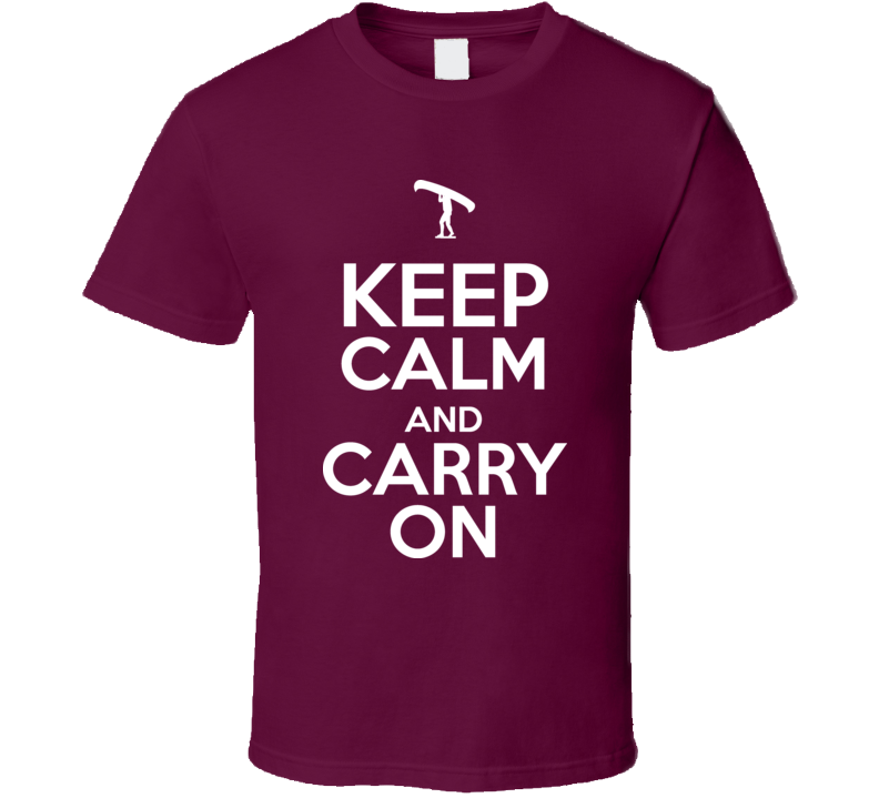 Keep Calm And Carry On Portage Canoe T Shirt