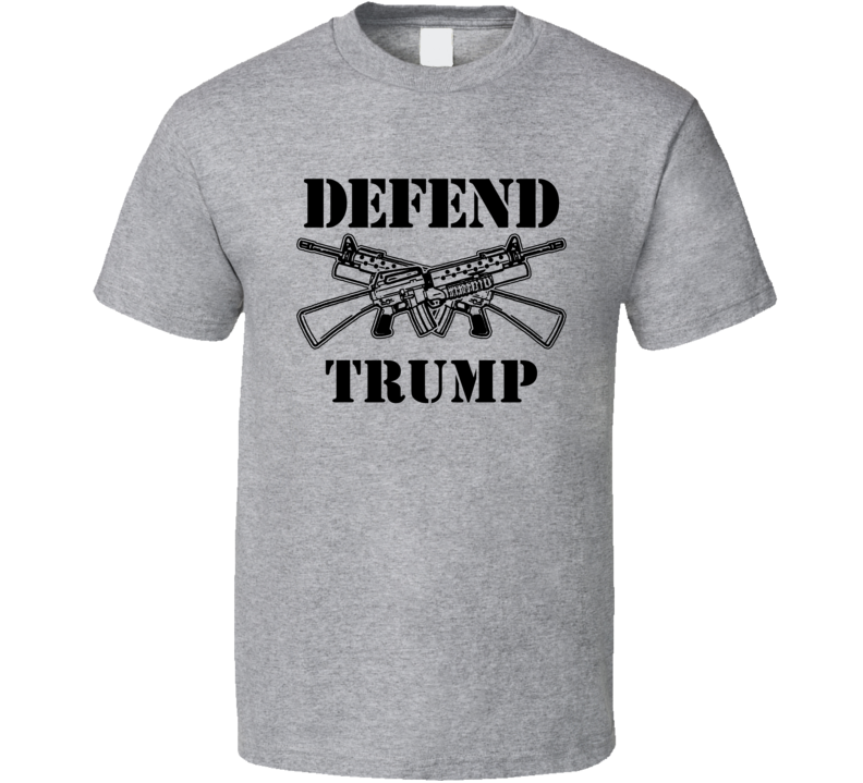 Defend Trump T Shirt