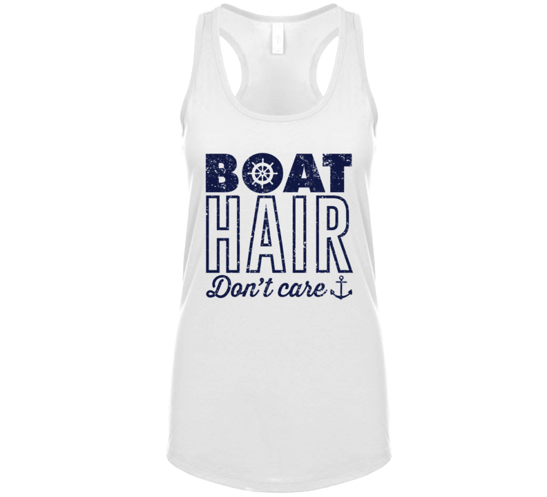 Boat Hair Don't Care Sailing Yatch Party Drinking Ladies Tank Top