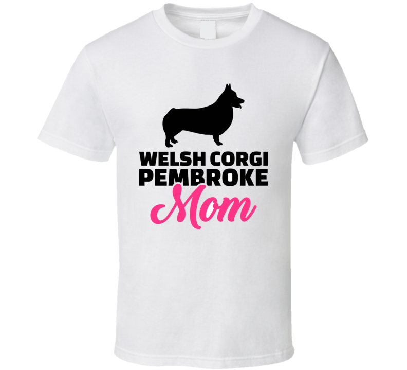 Welsh Corgi Pembroke Mom Silhouette With Pink Word T Shirt T Shirt