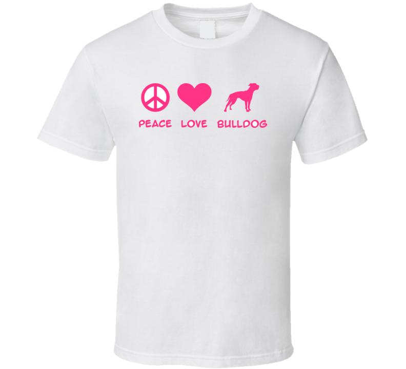 Peace Love American Bulldog Slogan Pink T Shirt T Shirt